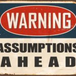 assumptions-ahead-sign
