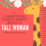 5 Annoying Things About Being a Tall Woman