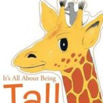 It's All About Being Tall: A Book For Kids